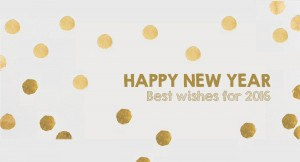 HAPPY NEW YEAR! Best wishes for 2016