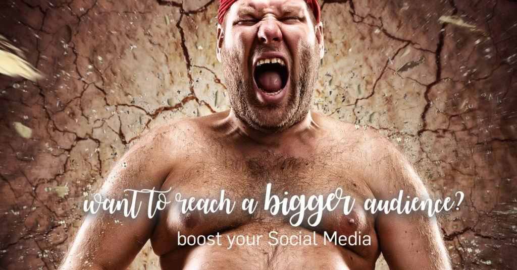 Want To Reach A Bigger Audience? Boost your Social Media.
