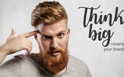Think Big! Revamp Your Brand!