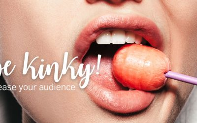 Be Kinky! Tease Your Audience