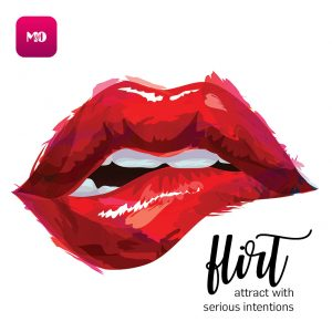 Flirt! Attract With Serious Intentions