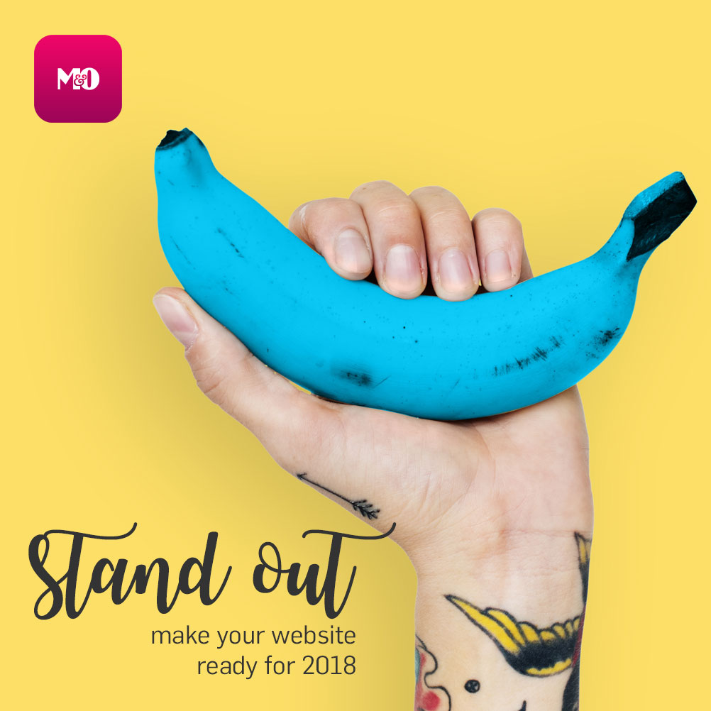 Stand Out! Make your website ready for 2018