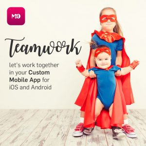 Teamwork… let's work together in your Custom Mobile App for iOS and Android